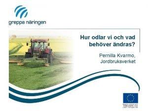 Hur odlar vi och vad behver ndras Pernilla