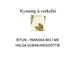 Kynning verkefni RITUN FRANSKA 403 MK HELGA GUMUNDSDTTIR