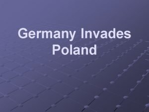 Germany Invades Poland The Invasion of Poland 1939