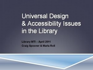 Universal Design Accessibility Issues in the Library MTI