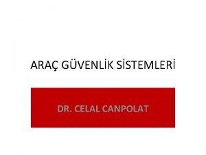 ARA GVENLK SSTEMLER DR CELAL CANPOLAT AGS nedir