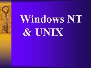 Windows NT UNIX UNIX Benefits Equated with Open