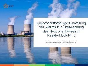 Unvorschriftsmige Einstellung des Alarms zur berwachung des Neutronenflusses