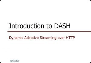 Introduction to DASH Dynamic Adaptive Streaming over HTTP