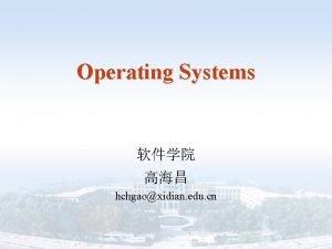 Operating Systems hchgaoxidian edu cn Operating Systems Major