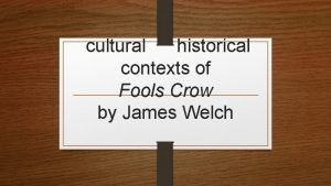 cultural historical contexts of Fools Crow by James