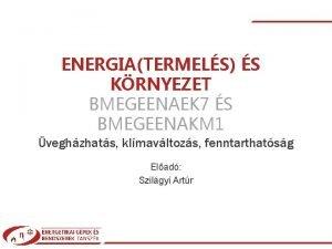 ENERGIATERMELS S KRNYEZET BMEGEENAEK 7 S BMEGEENAKM 1