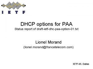 DHCP options for PAA Status report of draftietfdhcpaaoption01
