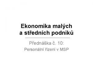 Ekonomika malch a stednch podnik Pednka 10 Personln
