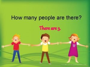 How many people are there There are 3