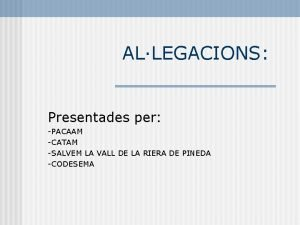 ALLEGACIONS Presentades per PACAAM CATAM SALVEM LA VALL