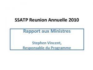 SSATP Reunion Annuelle 2010 Rapport aux Ministres Stephen
