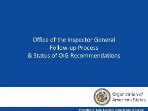 Office of the Inspector General Followup Process Status