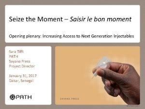 Seize the Moment Saisir le bon moment Opening