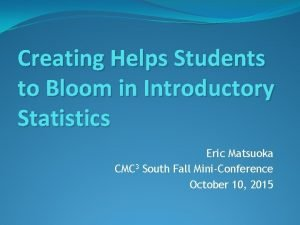 Creating Helps Students to Bloom in Introductory Statistics