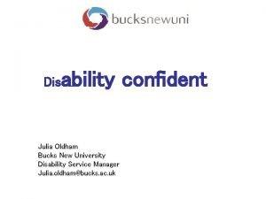 Dis ability confident Julia Oldham Bucks New University
