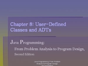 Chapter 8 UserDefined Classes and ADTs Java Programming