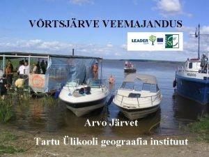 VRTSJRVE VEEMAJANDUS Arvo Jrvet Tartu likooli geograafia instituut
