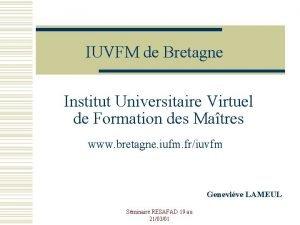 IUVFM de Bretagne Institut Universitaire Virtuel de Formation