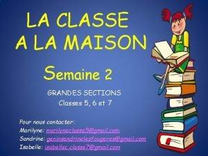 LA CLASSE A LA MAISON Semaine 2 GRANDES