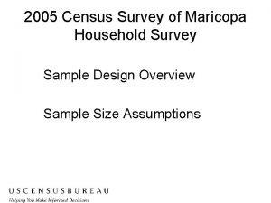 2005 Census Survey of Maricopa Household Survey Sample
