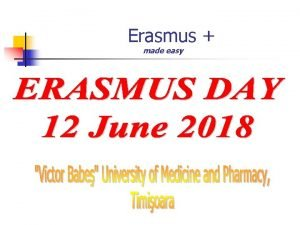 Erasmus made easy Erasmus made easy n BEFORE