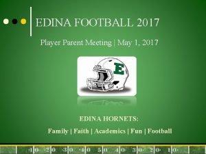 EDINA FOOTBALL 2017 Player Parent Meeting May 1