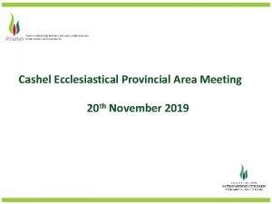 Cashel Ecclesiastical Provincial Area Meeting 20 th November