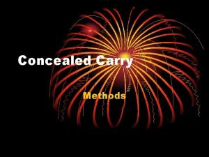 Concealed Carry Methods Why Concealed Carry In order