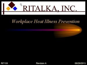 Workplace Heat Illness Prevention RIT59 Revision A 08282013