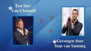 Een Ster Van Christoff Gezongen door Stan van