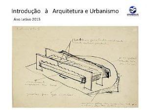 Introduo Arquitetura e Urbanismo Ano Letivo 2015 Introduo