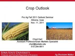 Crop Outlook Pro Ag Fall 2011 Outlook Seminar