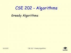 CSE 202 Algorithms Greedy Algorithms 103102 CSE 202