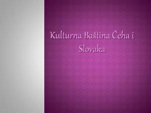 Kulturna Batina eha i Slovaka Problematici naseljavanja Slovaka