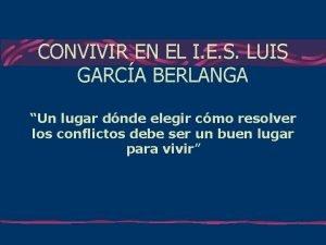 CONVIVIR EN EL I E S LUIS GARCA
