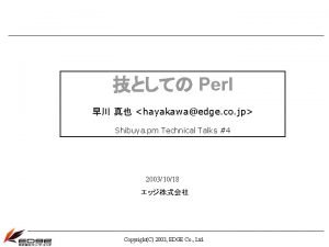 Perl hayakawaedge co jp Shibuya pm Technical Talks