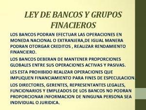 LEY DE BANCOS Y GRUPOS FINACIEROS LOS BANCOS