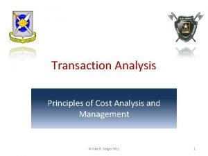 Transaction Analysis Principles of Cost Analysis and Management