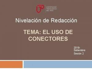 Nivelacin de Redaccin TEMA EL USO DE CONECTORES