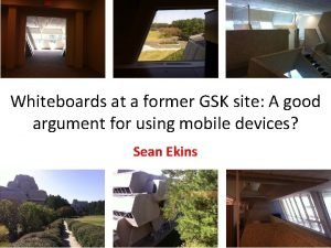 Whiteboards at a former GSK site A good