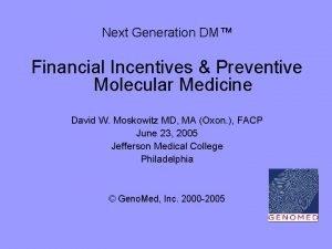 Next Generation DM Financial Incentives Preventive Molecular Medicine