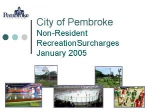 City of Pembroke NonResident Recreation Surcharges January 2005