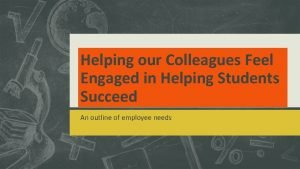 Helping our Colleagues Feel Engaged in Helping Students
