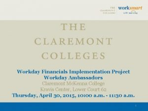 Workday Financials Implementation Project Workday Ambassadors Claremont Mc