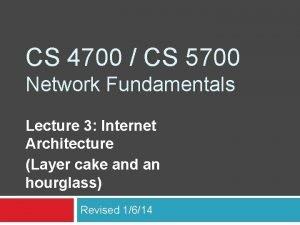 CS 4700 CS 5700 Network Fundamentals Lecture 3