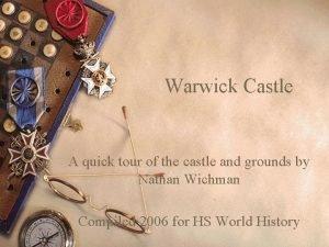 Warwick Castle A quick tour of the castle