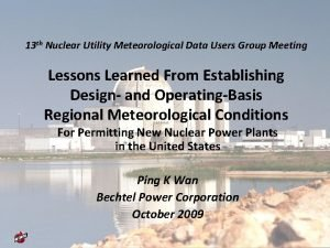 13 th Nuclear Utility Meteorological Data Users Group