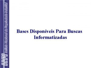 Bases Disponveis Para Buscas Informatizadas Principais Bases Internacionais