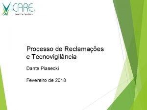 Processo de Reclamaes e Tecnovigilncia Dante Piasecki Fevereiro